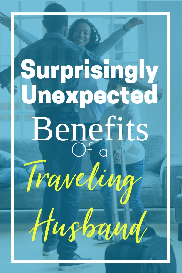 No one talks about what it's like when your husband travels for work. They also don't tell you there are benefits to a traveling husband. #travelinghusband #marriage